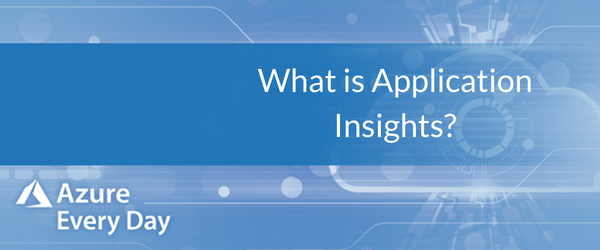 What is Application Insights_