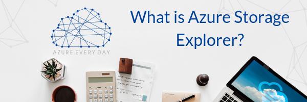 What is Azure Storage Explorer_ (1)