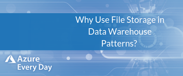 Why Use File Storage in Data Warehouse Patterns_