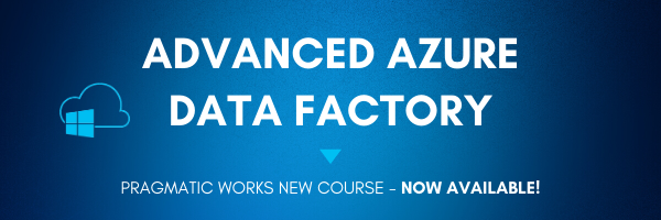 Announcing Our New Course Advanced Azure Data Factory