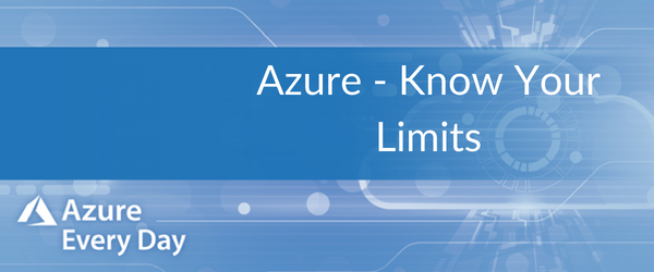 Azure - Know Your Limits