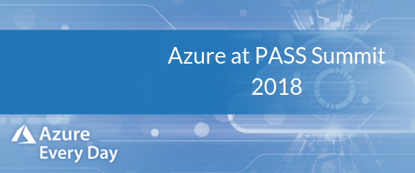 Azure at PASS Summit 2018