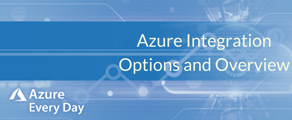 Azure Integration Options and Overview