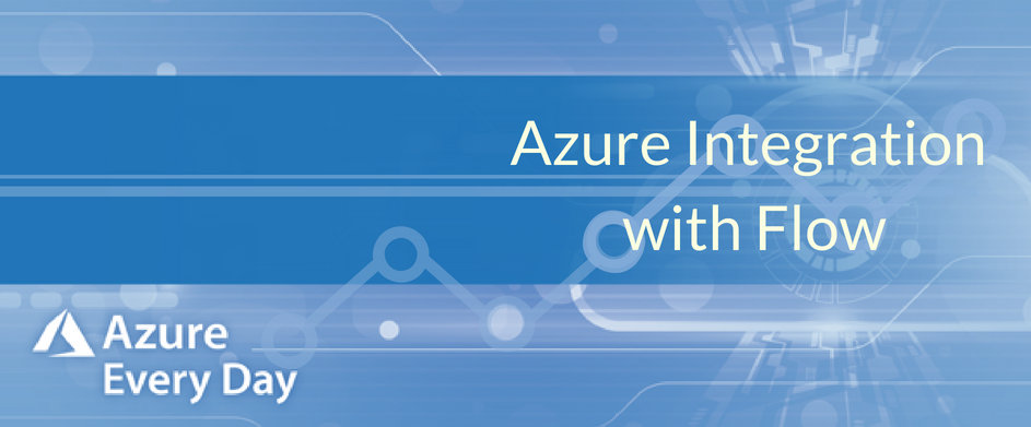 Azure Integration with Flow