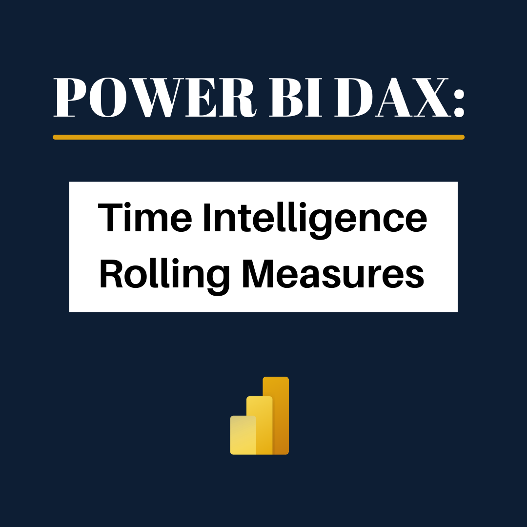 Power BI: Time Intelligence Rolling Measures