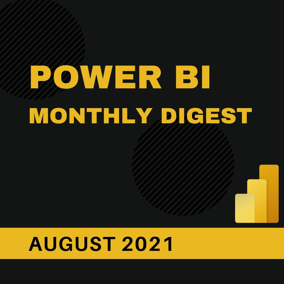 Power BI Monthly Digest (August 2021)