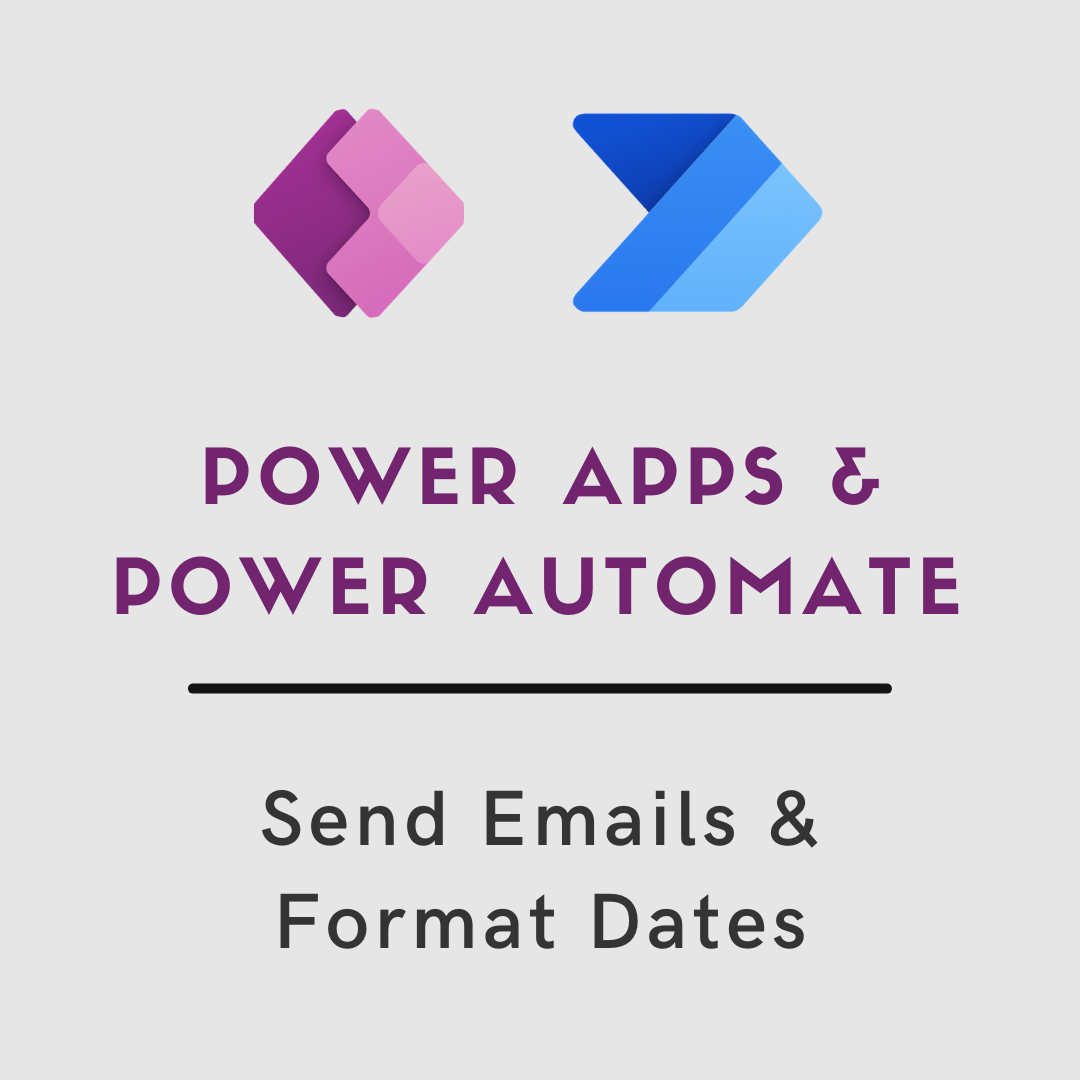 Power Apps and Power Automate: Send Emails and Format Dates