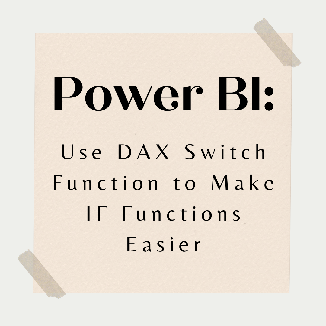 Power BI: Use DAX Switch Function to Make IF Functions Easier