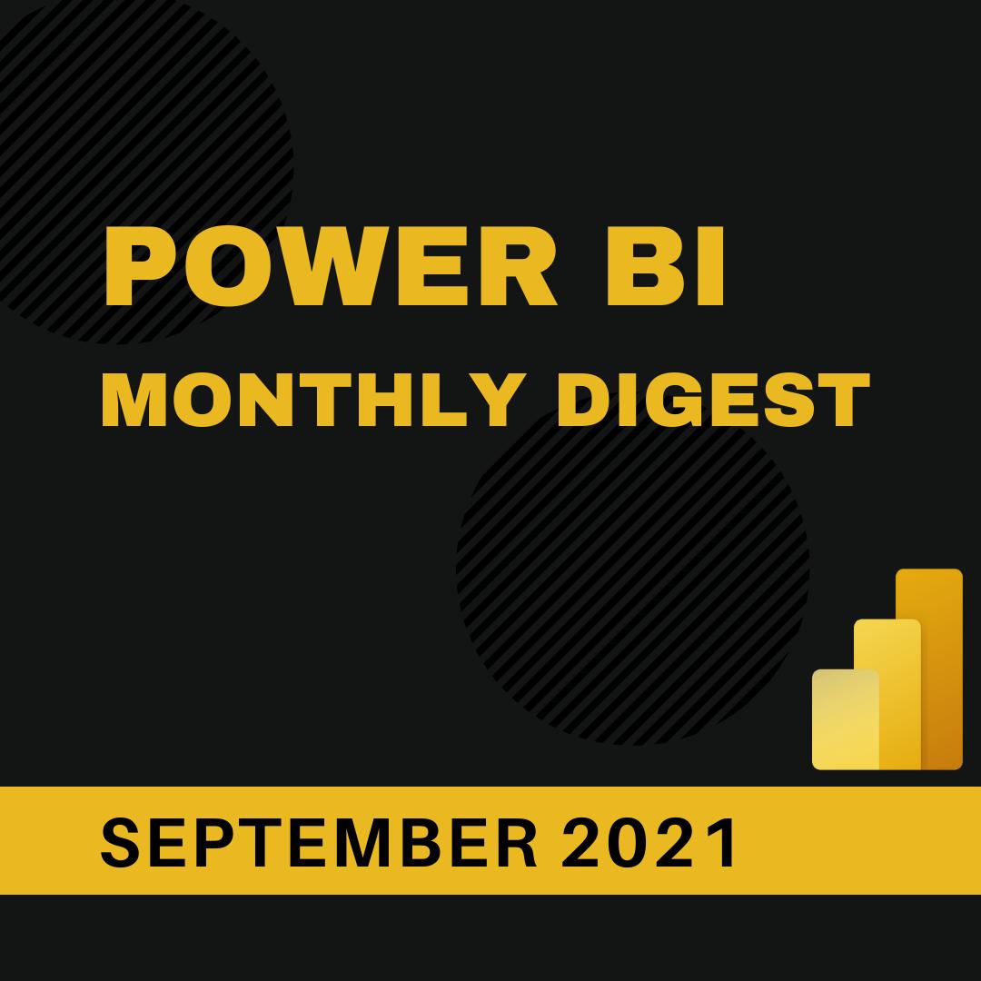 Power BI Monthly Digest (September 2021)