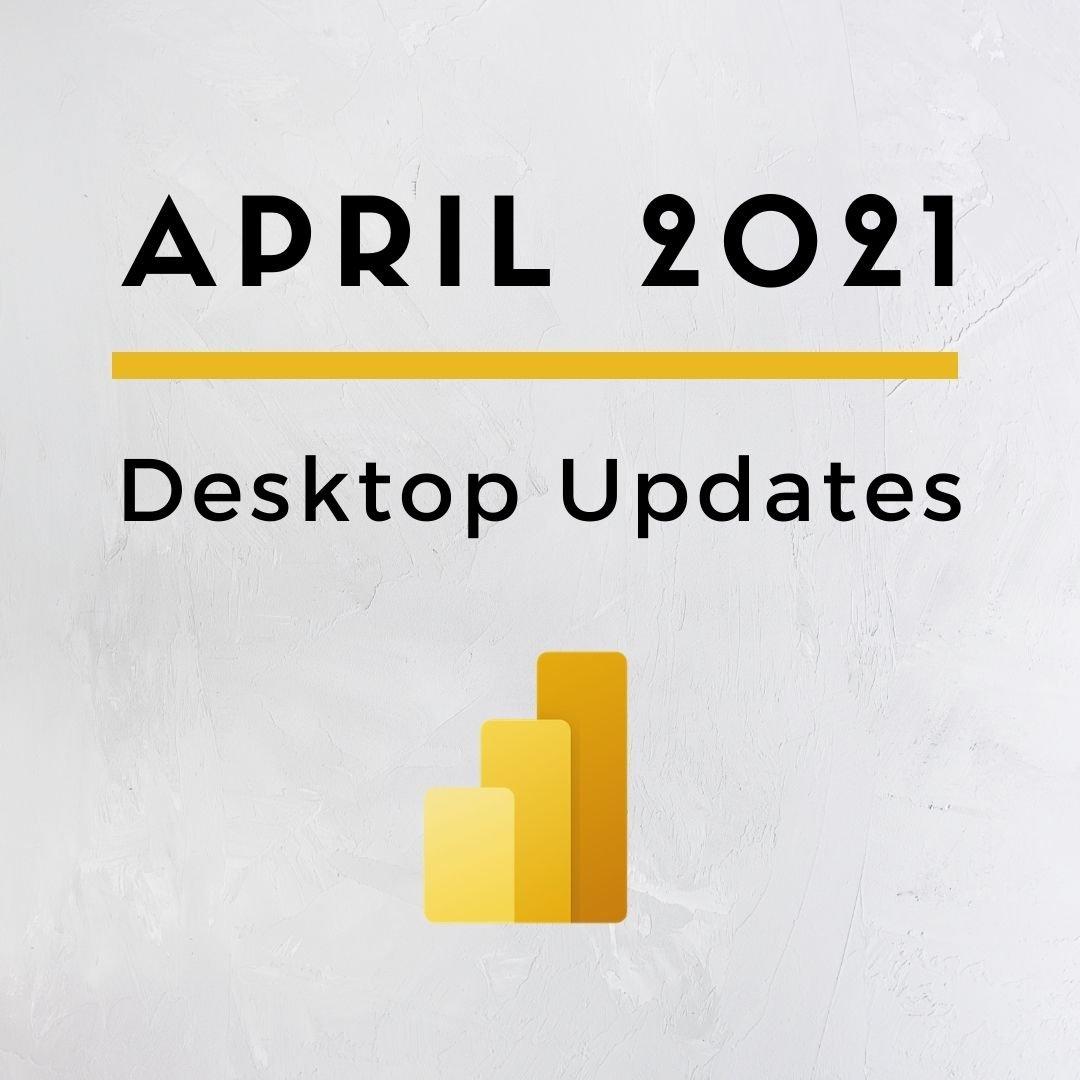 Power BI Desktop April 2021 Updates