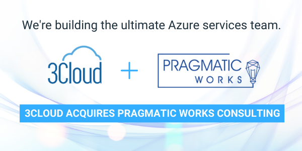 3Cloud Acquires Pragmatic Works Consulting