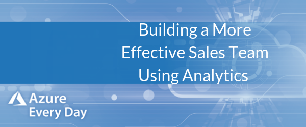 Building a More Effective Sales Teams Using Analytics