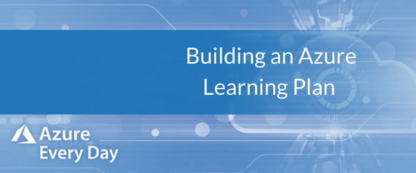 Building an Azure Learning Plan