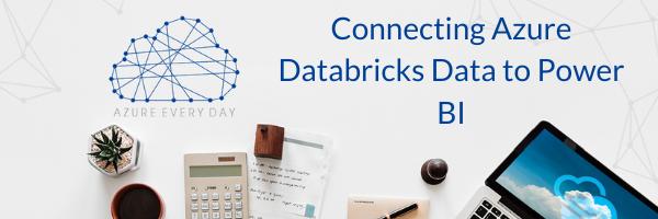 Connecting Azure Databricks Data to Power BI