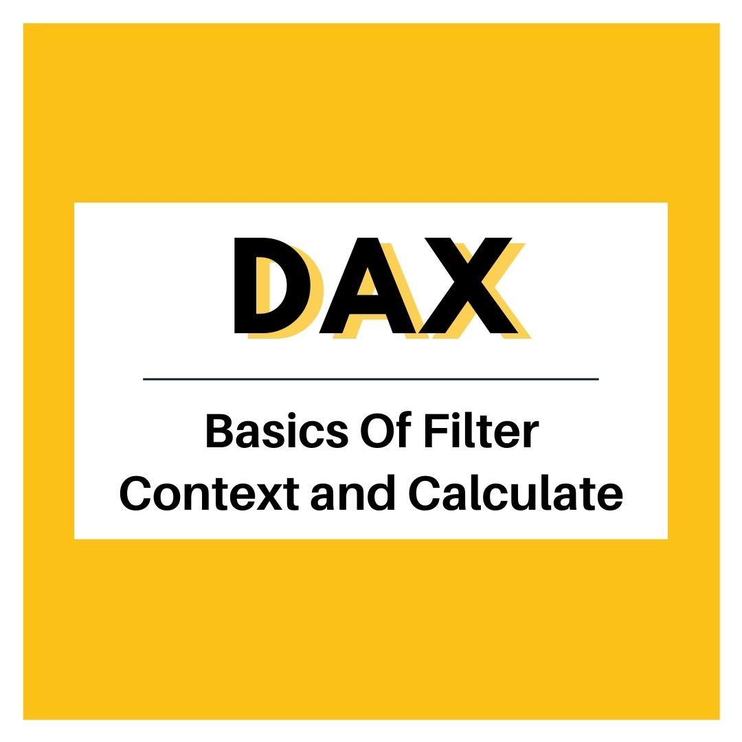 Power BI: Understand Filter Context and CALCULATE