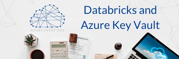Databricks and Azure Key Vault