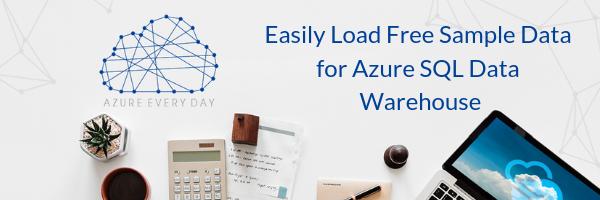 Easily Load Free Sample Data for Azure SQL Data Warehouse
