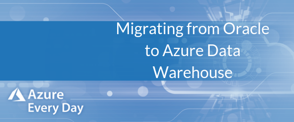 Migrating from Oracle to Azure Data Warehouse