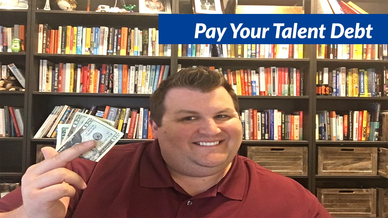 Pay your talent debt.jpg