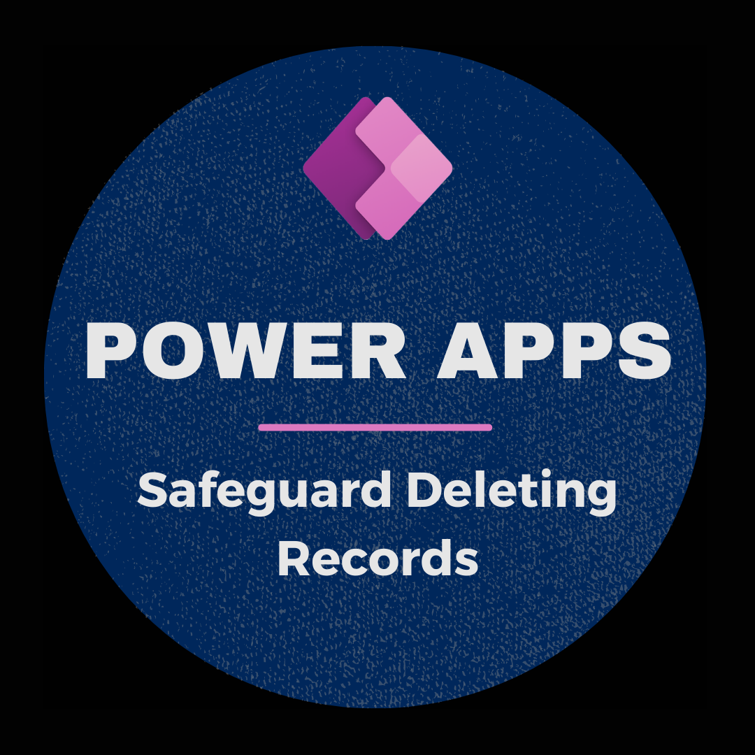 Power Apps: Safeguard Deleting Records