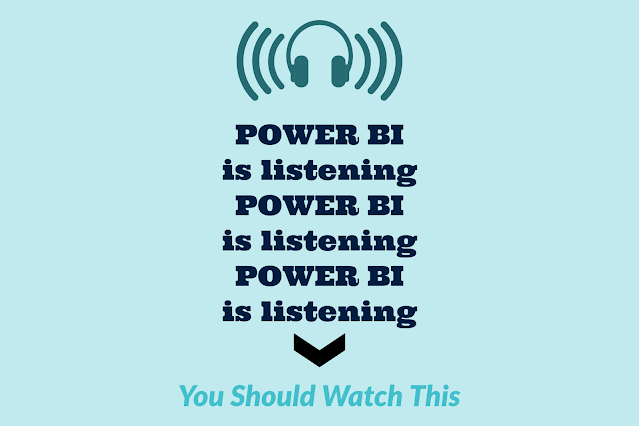 Power BI is Listening!