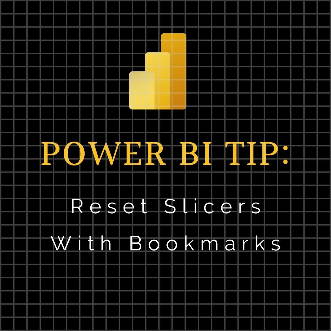 Power BI: Use Bookmarks To Make It Easy For End-Users To Reset Filters