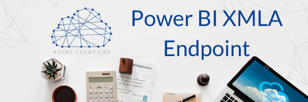 Power BI XMLA Endpoint
