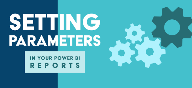DEMO: How to Set Up Parameters for POWER BI Reports