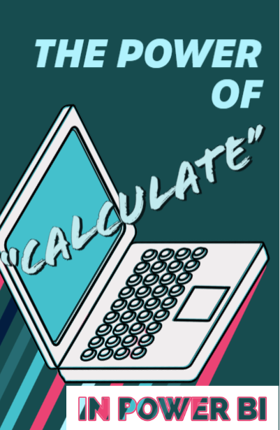 The Power of CALCULATE in Power BI
