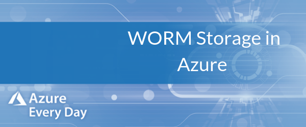 WORM Storage in Azure