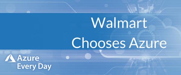 Walmart Chooses Azure