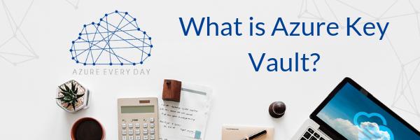 What is Azure Key Vault_ (1)