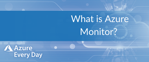 What is Azure Monitor_