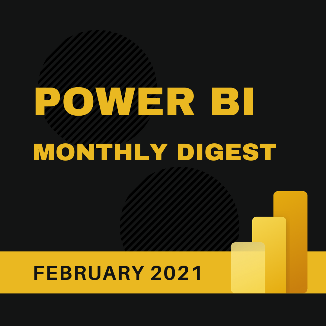 Power BI Monthly Digest February 2021