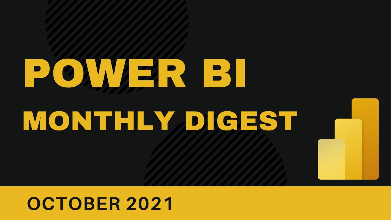 Power BI Monthly Digest (October 2021)
