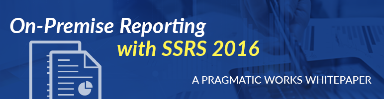On-Prem Reporting with SSRS 2016